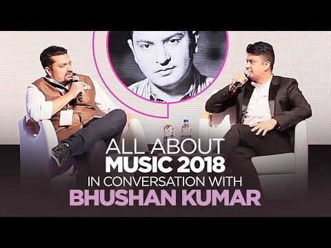 All About Music 2018: In Conversation With Bhushan Kumar | T-Series