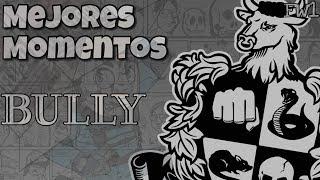 Bully ~ FedeGames ~ Mejores Momentos