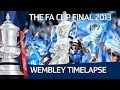 Time-lapse of the FA Cup Final, Wigan Athletic vs Manchester City