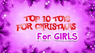 Top Ten Xmas Toys For Girls