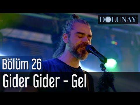 Dolunay 26. Bölüm (Final) - Gider Gider - Gel