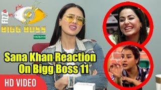 Sana Khan Reaction On Bigg Boss 11   Hina Khan, Shilpa Shinde, Arshi Khan