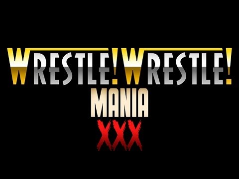 Wrestle! Wrestle! - Wrestlemania Xxx video