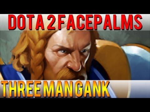 Dota 2 Facepalms - Three man Gank