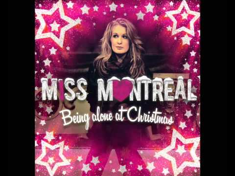Miss Montreal - Being Alone At Christmas