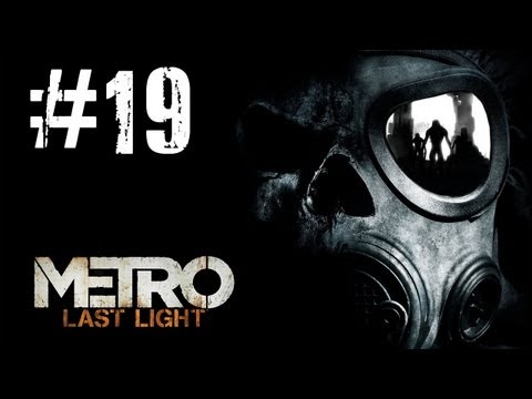 Metro Last Light Gameplay Walkthrough - Part 19 Quarantine [PC] (HD)