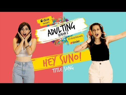 Dice Media | Adulting Season 2 | Hey Suno! (Official Music Video)