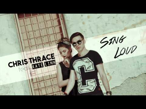 Chris Thrace - Sing Loud