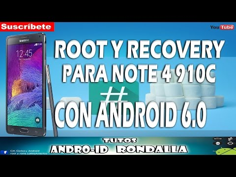ROOT Y RECOVERY PARA NOTE 4 910C CON ANDROID 6.0 MM #1
