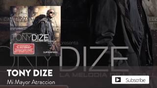 Download lagu Tony Dize - Mi Mayor Atraccion  [ Audio]