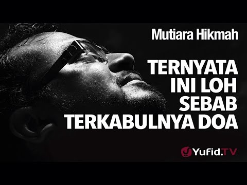 Mutiara Hikmah: Ternyata Ini Loh Sebab Terkabulnya Do'a - Ustadz Firanda Andirja, MA.