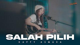HAPPY ASMARA -  SALAH PILIH (   )