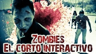 Zombies:El corto interactivo. (ENG SUBS) /Interactive video