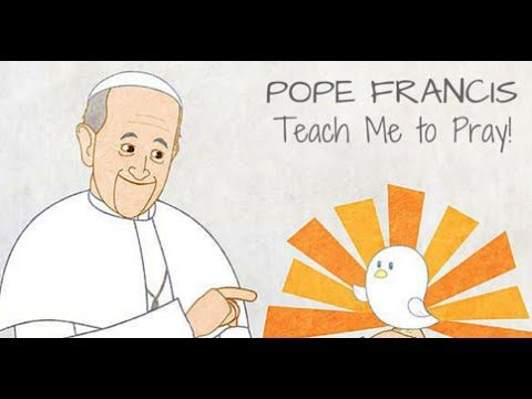 Holy Father, Teach Us to Pray! The Pope Francis Minute
