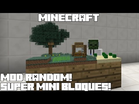 Minecraft MOD RANDOM! SUPER MINI BLOQUES! Little Blocks Mod Review Español!
