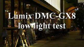 【4K 】 Panasonic DMC-GX8  「 low light test 」