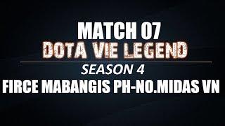DOTA VIE LEGEND SS4   Match 07   Fierce Mabangis PH vs NO.MIDAS VN