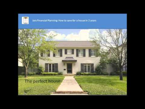 SAVE FOR A HOUSE IN 2 YEARS - Jars Financial Planning