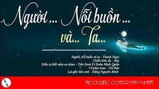 [Tuyển Tập]Người, nỗi buồn và ta Nhạc Acoustic Việt Hay Nhất 2018   Nhạc Acoustic buồn tâm trạng