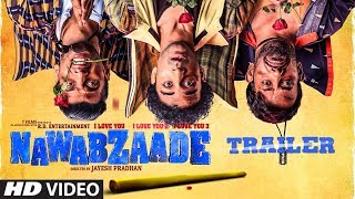 OFFICIAL TRAILER: NAWABZAADE | Raghav | Punit | Dharmesh | Isha |  Movie Releasing ► 27July 2018