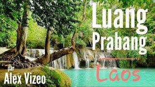 LAOS : visite de LUANG PRABANG et ses alentours
