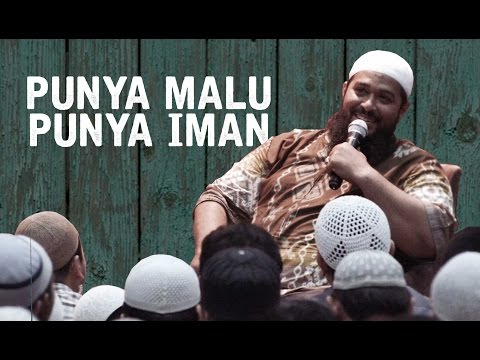 Punya Malu Punya Iman - Ustadz Subhan Bawazier