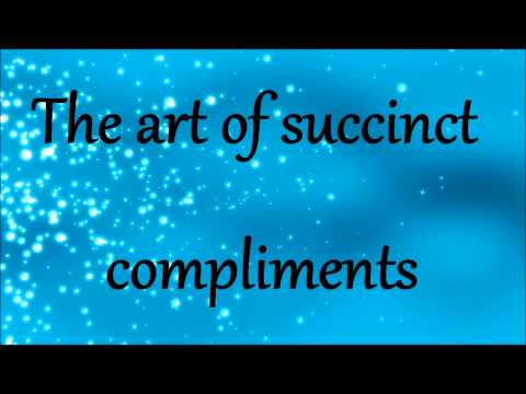 Summertimes End - The Art Of Succinct Compliments