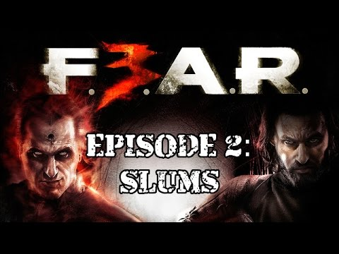 F.3.A.R [Ep 2]: Slums (Point Man Perspective)