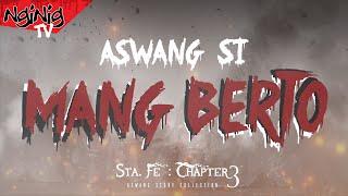MANG BERTO (Galit Ng Aswang) : Sta. Fe || Chapter 3 - Tagalog Horror Story || FICTION