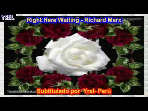 Right Here Waiting - Richard Marx ( Subtitulada EspaÑol Ingles ) video