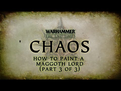 Chaos - How to paint a Maggoth Lord (Part 3 of 3)