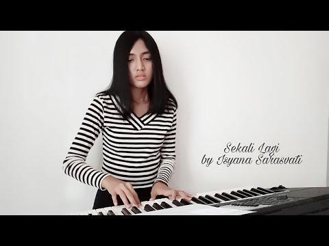 Nadia Alifazuhri (Piano Cover) - Sekali Lagi by Isyana Sarasvati / Ost. Critical Eleven