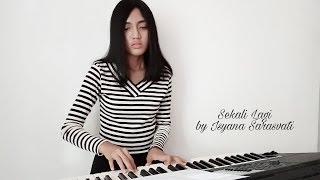 Nadia Alifazuhri Piano Cover Sekali Lagi by Isyana Sarasvati Ost Critical Eleven
