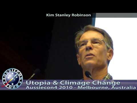 Kim Stanley Robinson Utopia & Climate Change - Aussiecon 4