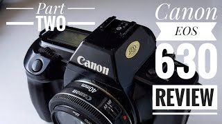 Canon EOS 630 - Part Two (after using it for the day)
