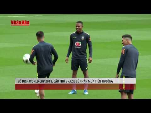 Tin Thể Thao 24h Hôm Nay (7h - 7/6): Nếu Vô Địch World Cup 2018, ĐT Brazil Sẽ Nhận Mưa Tiền Thưởng | tin the thao 24h hom nay