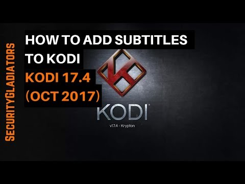 How To Add Subtitles To Kodi (Latest Version October 2017)