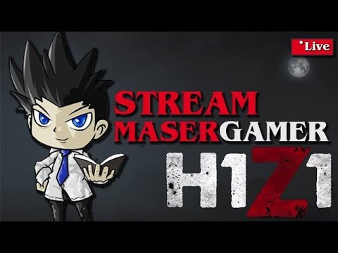 Maser Live Streaming - H1Z1 26/02/2558