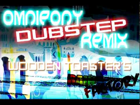 Wooden Toaster - Rainbow Factory (Omnipony Dubstep Remix)