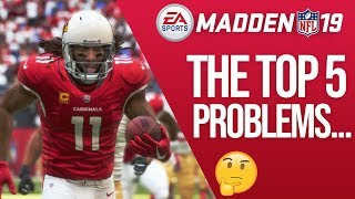 Madden 19 - The Top 5 Problems That Concern Me...