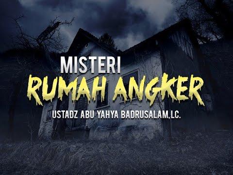 Ceramah Agama Islam: Misteri Rumah Angker (Ustadz Abu Yahya Badrusalam, Lc.)