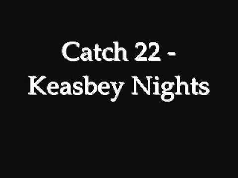 Catch 22 - Keasby Nights