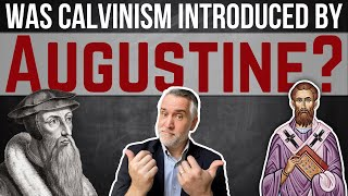 "Was ""CALVINISM"" introduced by Augustine?"