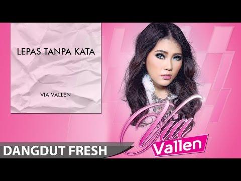 download lagu Via Vallen - Lepas Tanpa Kata Dangdut Terbaru 2016 gratis