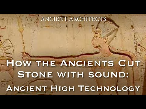 How the Ancients Cut Stone with Sound - Lost High Technology Explained   Ancient Architects