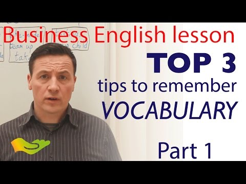 TOP 3 tips to remember new vocabulary. Free Business English lesson.