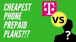 2019 What are the cheapest prepaid phone plans? T-mobile or others?