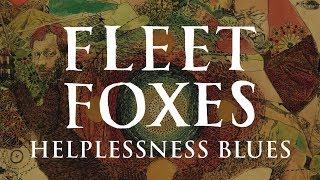 Watch Fleet Foxes Helplessness Blues video