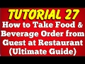 How to Take Food and Beverage Order from Guest at Restaurant (Tutorial 27)