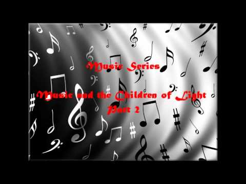 Music And The Children Of Light Part 2 video